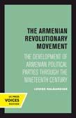 Armenian Revolutionary Movement: The Development of Armenian Political Parties through the Nineteenth Century
