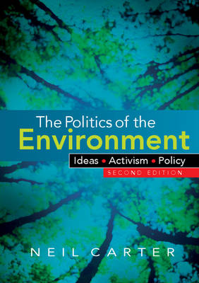 The Politics of the Environment: Ideas, Activism, Policy