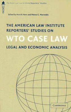 The American Law Institute Reporters' Studies on WTO Case Law