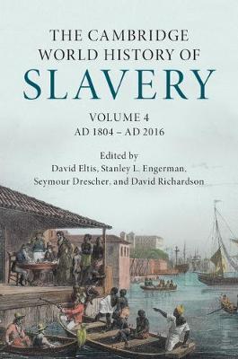 The Cambridge World History of Slavery: Volume 4, AD 1804-AD 2016