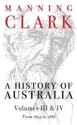History Of Australia Vol 3&4, A