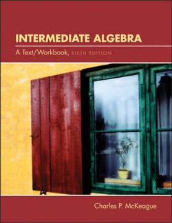 Intermediate Algebra : A Text/Workbook (with CD-ROM, BCA Tutorial, Interactive Intermediate Algebra Student Access, BCA Student Guide, and InfoTrac)