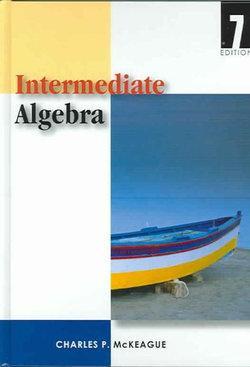 Intermediate Algebra (with Digital Video Companion, BCA/iLrn Tutorial, Interactive Elementary and Intermediate Algebra Student Access, BCA/iLrn Student Guide, and InfoTrac)
