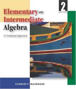 Elementary and Intermediate Algebra (with Digital Video Companion, BCA/iLrn Tutorial, Interactive Elementary and Intermediate Algebra Student Access, BCA/iLrn Student Guide, and InfoTrac)