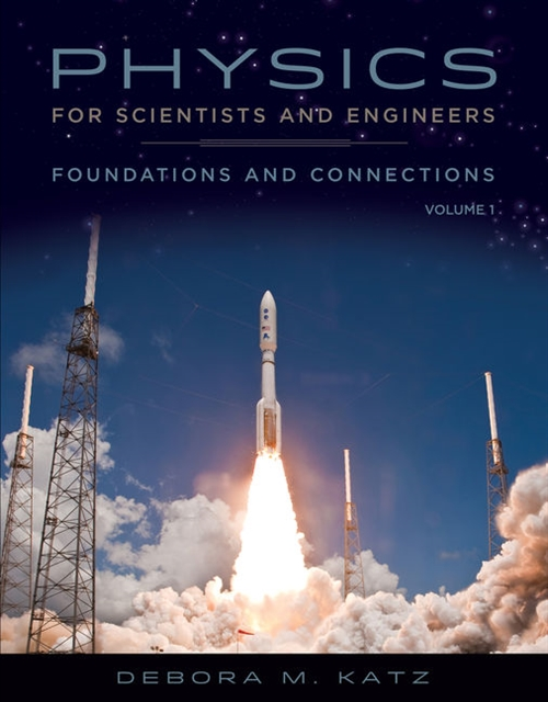 Physics for Scientists and Engineers : Foundations and Connections, Advance Edition, Volume 1