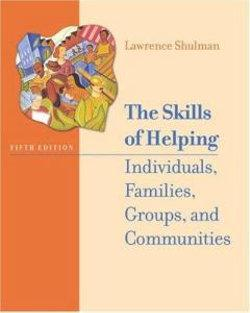 The Skills of Helping Individuals, Families, Groups, and Communities (with The Interactive Skills of Helping CD-ROM, Engaging and Working with the Hard-to-Reach Client CD-ROM, and InfoTrac)