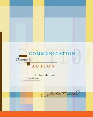 Communication Theories in Action : An Introduction (with InfoTrac©)