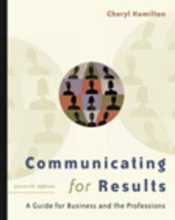Communicating for Results : A Guide for Business and the Professions (with CD-ROM and InfoTrac®)