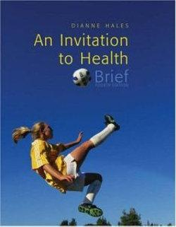 An Invitation to Health, Brief Edition (with Profile Plus 2006, Personal Health Self Assessments and Health Almanac, Health, Fitness, and Wellness Internet Trifold, and InfoTrac)