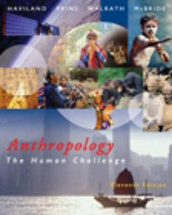 Anthropology : The Human Challenge (with CD-ROM and InfoTrac®)