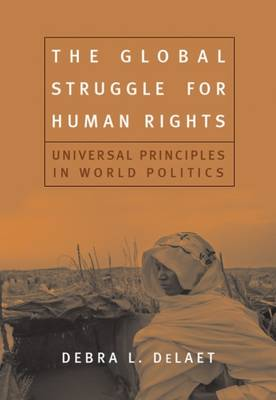 Global Struggle For Human Rights : Universal Principles In World Politics
