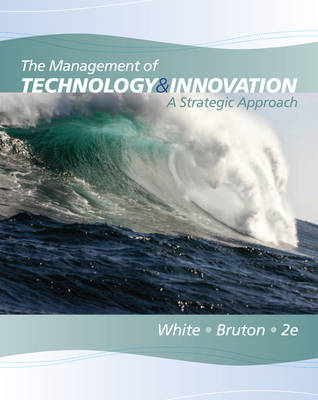 The Management of Technology and Innovation : A Strategic Approach