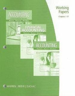 Working Papers, Chapters 1-17 for Warren/Reeve/Duchac's Accounting, 24th and Financial Accounting, 12th