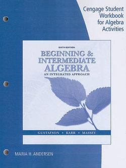 Student Workbook for Beginning and Intermediate Algebra: An Integrated Approach, 6th