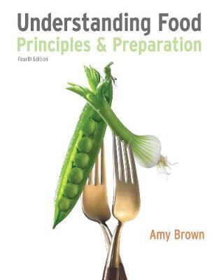 Understanding Food : Principles and Preparation