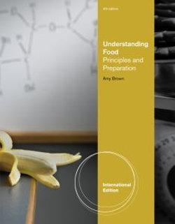 Understanding Food : Principles and Preparation, International Edition