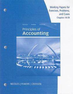 Working Papers, Chapters 18-28 for Needles/Powers' Principles of Accounting and Principles of Financial Accounting