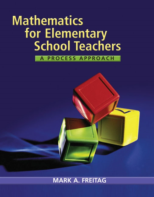 Mathematics for Elementary School Teachers : A Process Approach