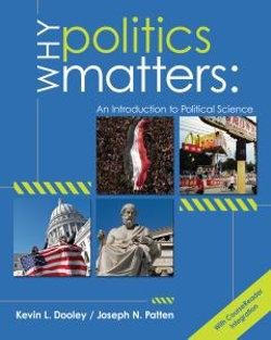Why Politics Matters : An Introduction to Political Science (with CourseReader 0-60: Introduction to Political Science Printed Access Card)