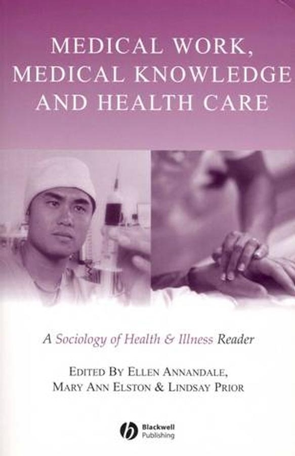 Medical Work, Medical Knowledge and Health Care
