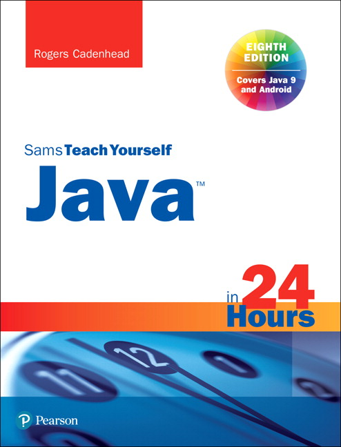 Sams Teach Yourself Java in 24 Hours (Covering Java 9)