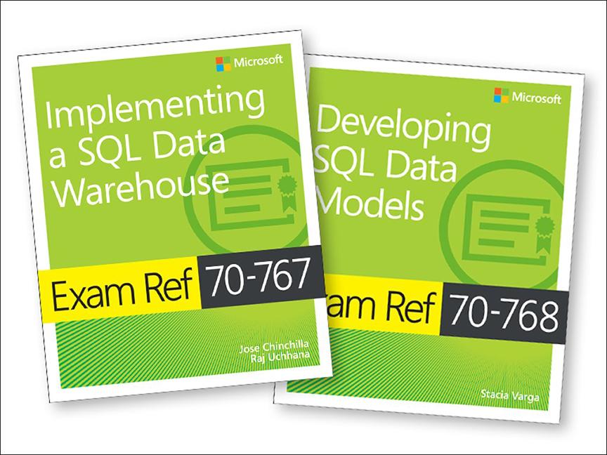 Exam Refs 70-767 and 70-768 MCSA SQL 2016 BI Development Pack