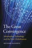 Great Convergence: Information Technology and the New Globalization