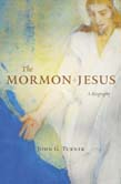 Mormon Jesus: A Biography