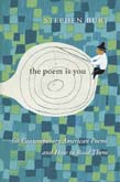 Poem Is You: Sixty Contemporary American Poems and How to Read Them