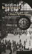Ordinary Business of Life: A History of Economics from the Ancient World to the Twenty-First Century