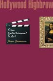 Hollywood Highbrow: From Entertaiment to Art