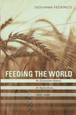 Feeding the World: An Economic History of World Agriculture 1800-2000