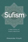 Sufism: A New History of Islamic Mysticism