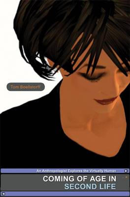 Coming of Age in Second Life: An Anthropologist Explores the Virtually Human