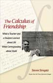 Calculus of Friendship: What a Teacher and a Student Learned about Life while Corresponding about Math