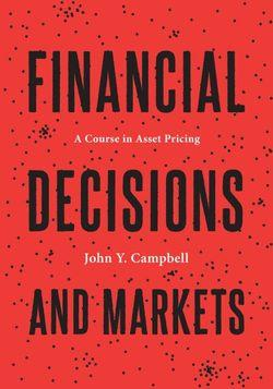 Financial Decisions and Markets: A Course in Asset Pricing