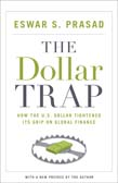 Dollar Trap: How the U.S. Dollar Tightened Its Grip on Global Finance