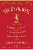 Devil Wins: A History of Lying from the Garden of Eden to the Enlightenment
