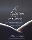Seduction of Curves: The Lines of Beauty That Connect Mathematics, Art, and the Nude