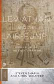 Leviathan and the Air-Pump: Hobbes, Boyle, and the Experimental Life (With a new introduction by the authors)