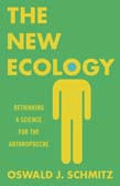 New Ecology: Rethinking a Science for the Anthropocene