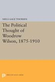 Political Thought of Woodrow Wilson, 1875-1910: