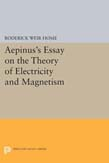 Aepinus's Essay on the Theory of Electricity and Magnetism