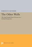 Other Walls: The Arab-Israeli Peace Process in a Global Perspective