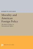 Morality and American Foreign Policy: The Role of Ethics in International Affairs
