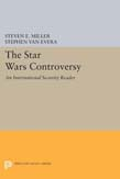 """Star Wars Controversy: An """"""""International Security"""""""" Reader"""