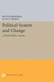 Political System and Change: A World Politics Reader