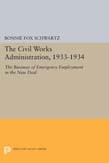 Civil Works Administration, 1933-1934: The Business of Emergency Employment in the New Deal