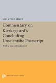 Commentary on Kierkegaard's 'Concluding Unscientific Postscript': With a new introduction