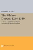Whilton Dispute, 1264-1380: A Social-Legal Study of Dispute Settlement in Medieval England